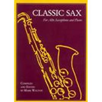 Classic Sax - For Alto Saxophone and Piano by Mark Walton - 9780868194