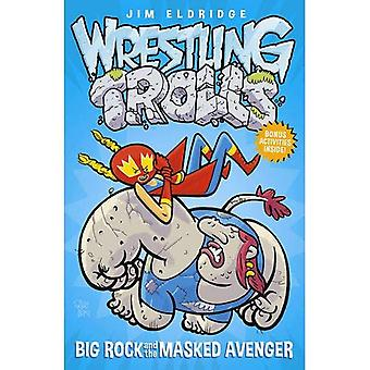 Big Rock and the Masked Avenger