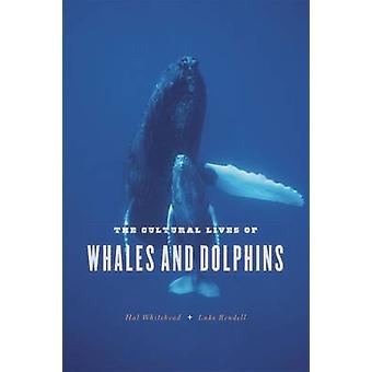 The Cultural Lives of Whales and Dolphins by Hal Whitehead & Luke Rendell