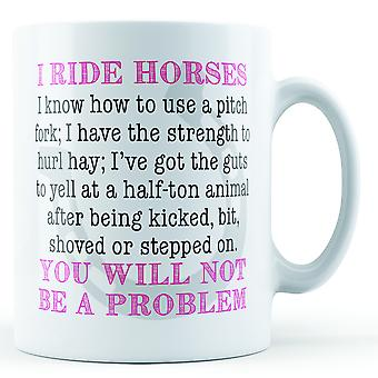 I Ride Horses - Printed Mug