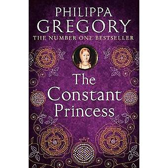 The Constant Princess by Philippa Gregory - 9780007190317 Book