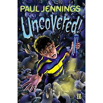 Uncovered! by Paul Jennings - 9780140369007 Book