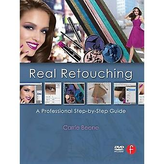 Real Retouching - A Professional Step-by-Step Guide by Carrie Beene -
