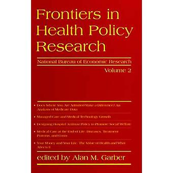 Frontiers in Health Policy Research - v. 2 par Alan M. Garber - 9780262