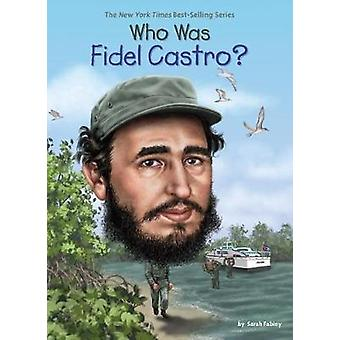 وكان فيدل كاسترو؟ من سارة فابيني-كتاب 9780451533333