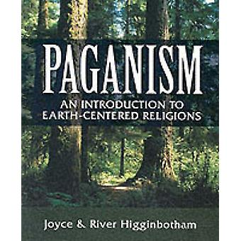 Paganism - An Introduction to Earth-centered Religions by River Higgin