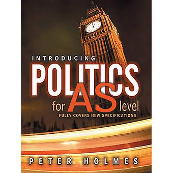 Introducing Politics for AS Level by Peter Holmes - 9780745622361 Book