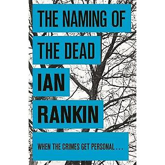The Naming of the Dead by Ian Rankin - 9780752883687 Book