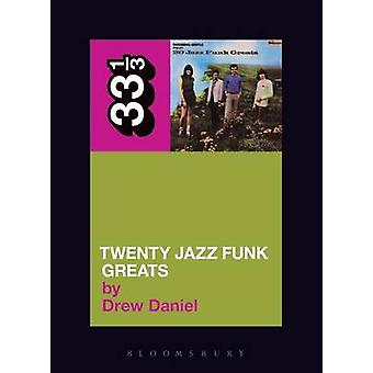 Throbbing Gristle's Twenty Jazz Funk Greats by Drew Daniel - 97808264