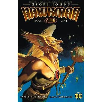 Hawkman by Geoff Johns TP Book One by Geoff Johns - Rags Morales - 97