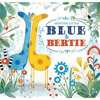 Blue and Bertie by Kristyna Litten - 9781471123740 Book