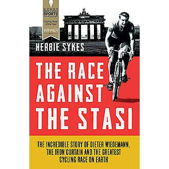 The Race Against the Stasi - The Incredible Story of Dieter Wiedemann