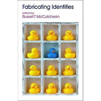 Fabricating Identities by Russell T. McCutcheon - 9781781794975 Book