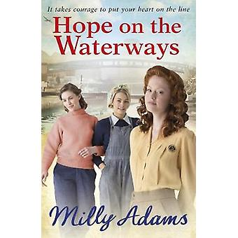 Hope on the Waterways by Hope on the Waterways - 9781784756932 Book