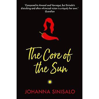 The Core of the Sun by Johanna Sinisalo - 9781611855265 Book