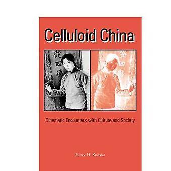 Zelluloid China - filmische Begegnungen mit Kultur und Gesellschaft von Har