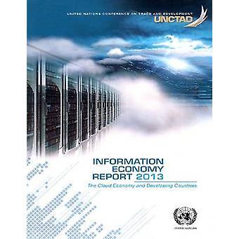 Information Economy Report 2013 - le Cloud économie et développement de Cou