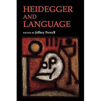 Heidegger and Language by Jeffrey Powell - 9780253007483 Book
