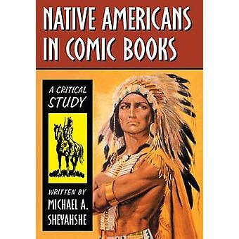 Nativos americanos nos quadrinhos - um estudo crítico por Michael A. Sheya