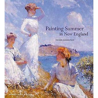 Painting Summer in New England by Trevor J. Fairbrother - Daniel L. M