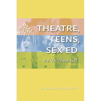 Théâtre - ados - sexe - Are We There Yet? (La pièce) par Jan Selman - J