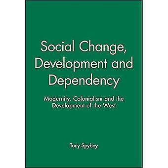 Zmiany społeczne, rozwój i zależność: nowoczesność, kolonializm i rozwoju zachodu