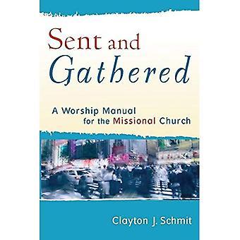 Envoyé et réunis: un manuel de culte pour l'Église missionnaire (engageant le culte)