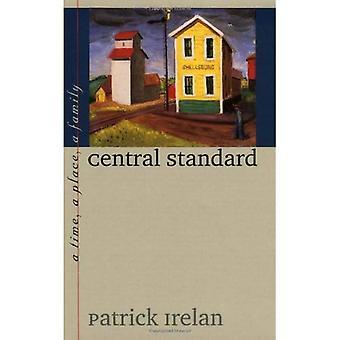 Central Standard: A Time, a Place, a Family (Bur Oak Books)