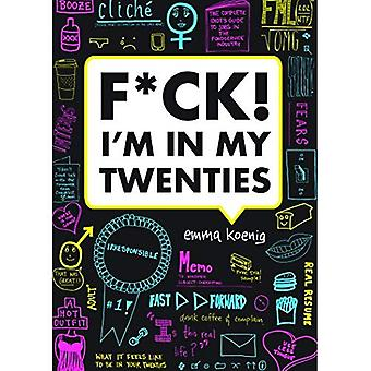 F*ck! I'm in My Twenties