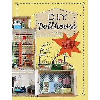 DIY dockhus: Bygga och dekorera en Toy House använder vardagliga material