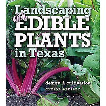 Landscaping with Edible Plantsin Texas: Design and Cultivation (Louise Lindsey Merrick Natural Environment Series)
