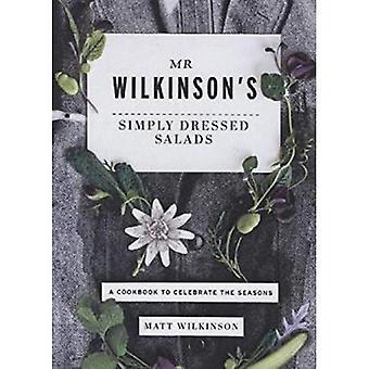 M. Wilkinson a simplement habillé salades: un livre de recettes pour célébrer les saisons