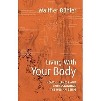 Living With Your Body: Health, Illness and Understanding the Human Being