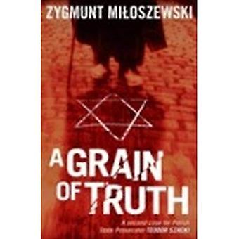 Grain of Truth, A