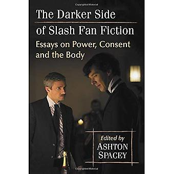 The Darker Side of Slash Fan Fiction: Essays on Power, Consent and the Body