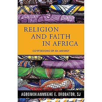 Religion och tro i Afrika: Bekännelser av en animistisk