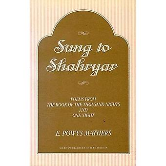 Arabian Nights: Sung to Shahryar: Poems from the Book of the Thousand Nights and One Night