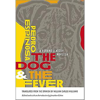 The Dog and the Fever - A Perambulatory Novella by Pedro Espinosa - 97