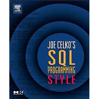 Joe Celkos SQL Programming Style by Celko & Joe