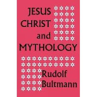 Jesus Kristus och Mythology av Bultmann & Rudolf