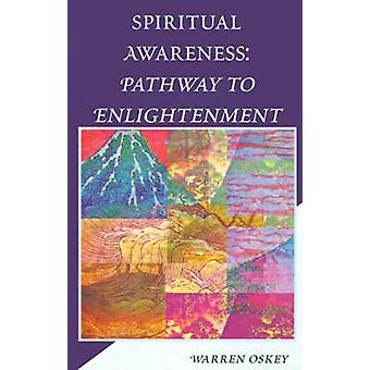 Spiritual Awareness Pathway to Enlightenment by Oskey & Warren