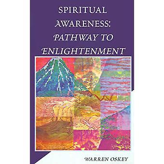 Caminho de consciência espiritual para a iluminação por Oskey & Warren