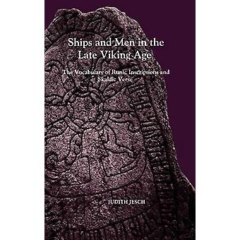 Ships and Men in the Late Viking Age The Vocabulary of Runic Inscriptions and Skaldic Verse by Jesch & Judith