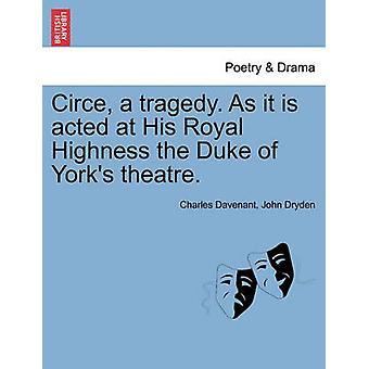 Kirke en tragedie. Som det er handlet på hans Kongelige Høyhet teateret hertugen av Yorks. av Davenant & Charles