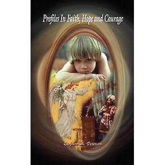 Profils dans l'espoir de foi et de Courage par Peterson & Stephen A.