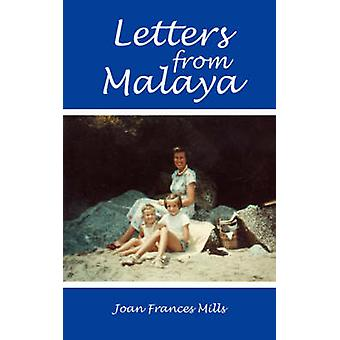 Letters from Malaya by Mills & Joan Frances