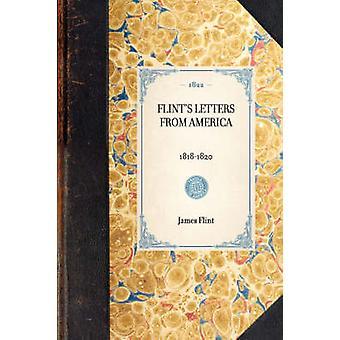 FLINTS LETTERS FROM AMERICA18181820 by James Flint