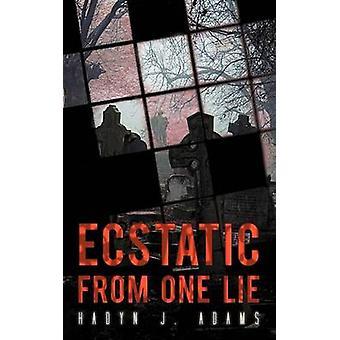 Ecstatic from One Lie by Adams & Hadyn J.