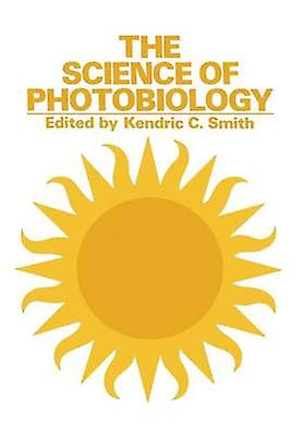 The Science of Photobiology by Smith & K. C.