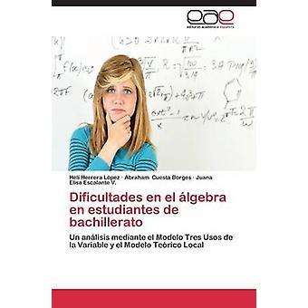 Dificultades en el lgebra en estudiantes de bachillerato by Herrera Lpez Hel